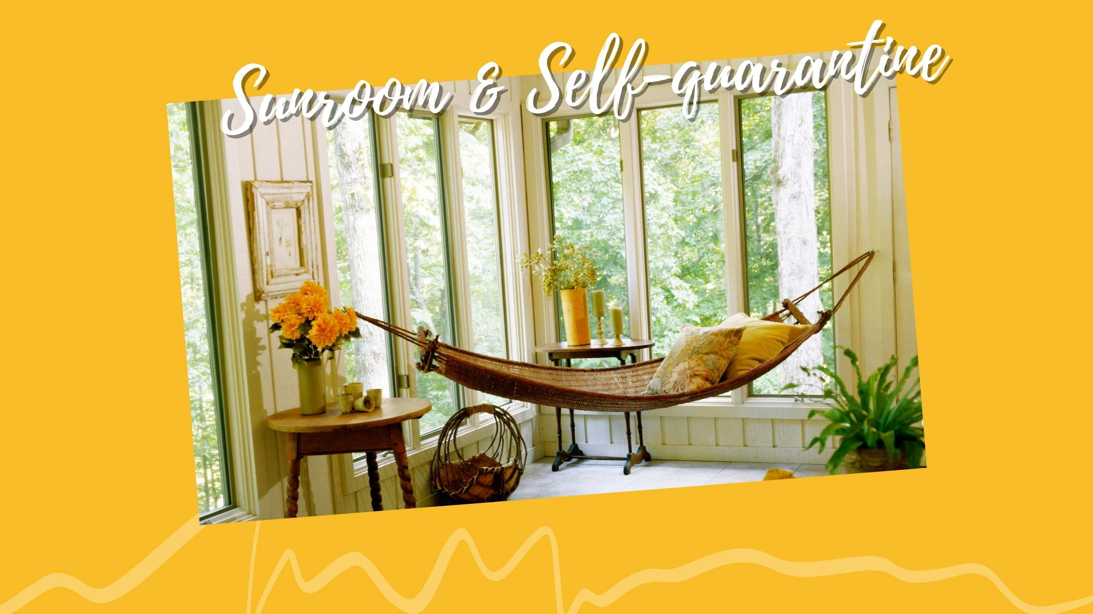 How a Sunroom Can Benefit Your Home While Self-Quarantine?