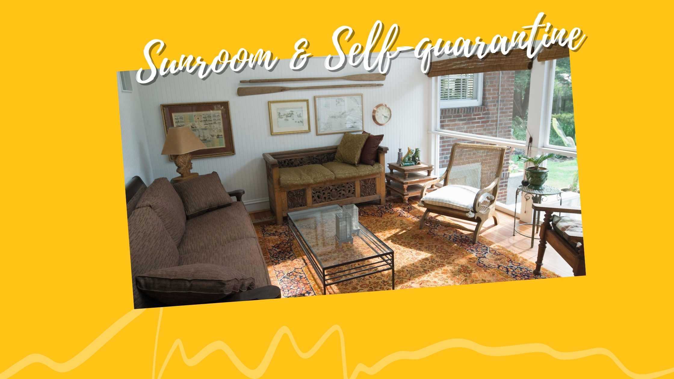 How a sunroom can benefit your home while self quarantine