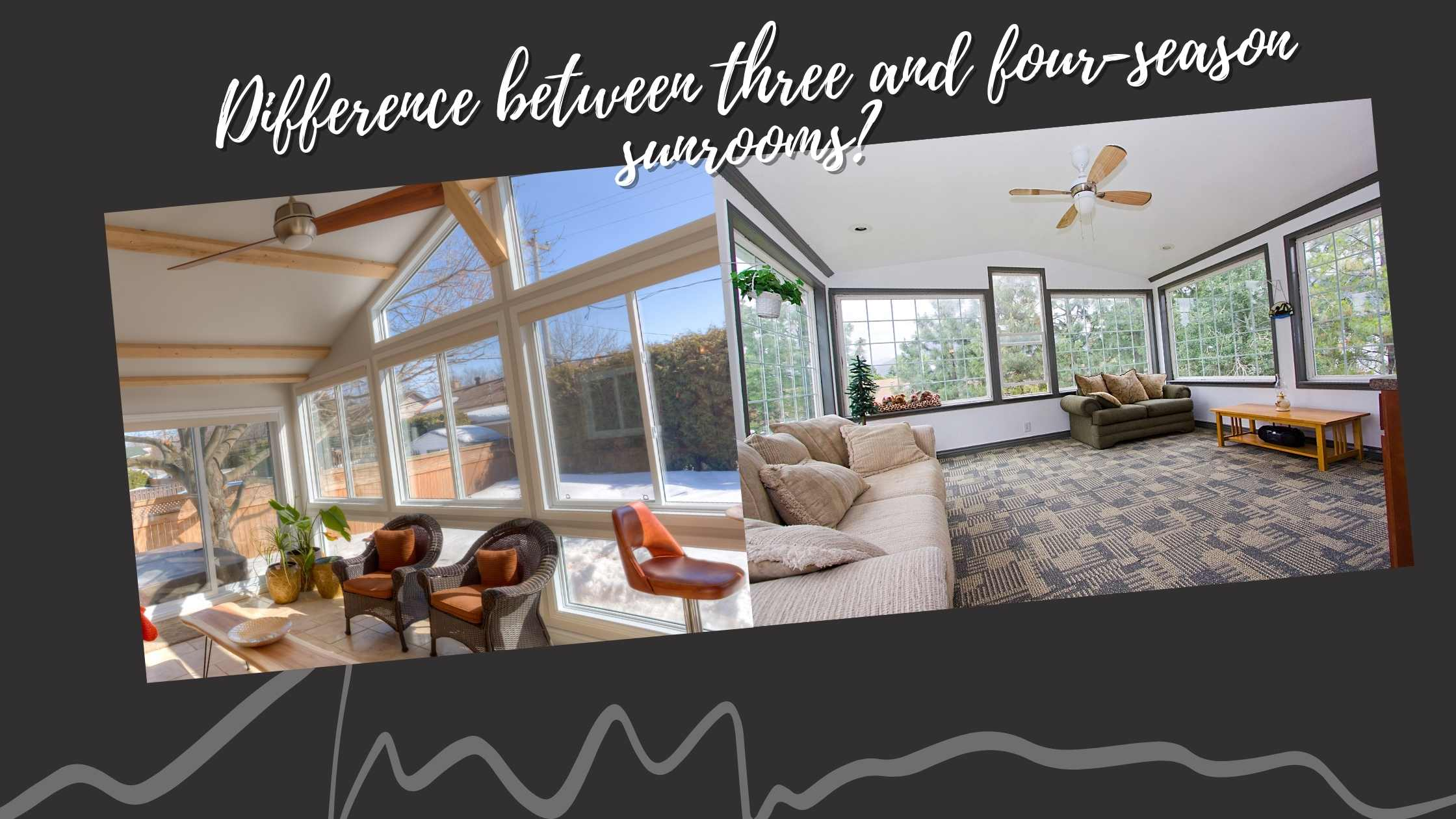 What is The Difference Between 3 Season and 4 Season Sunroom? Which one is The Best?