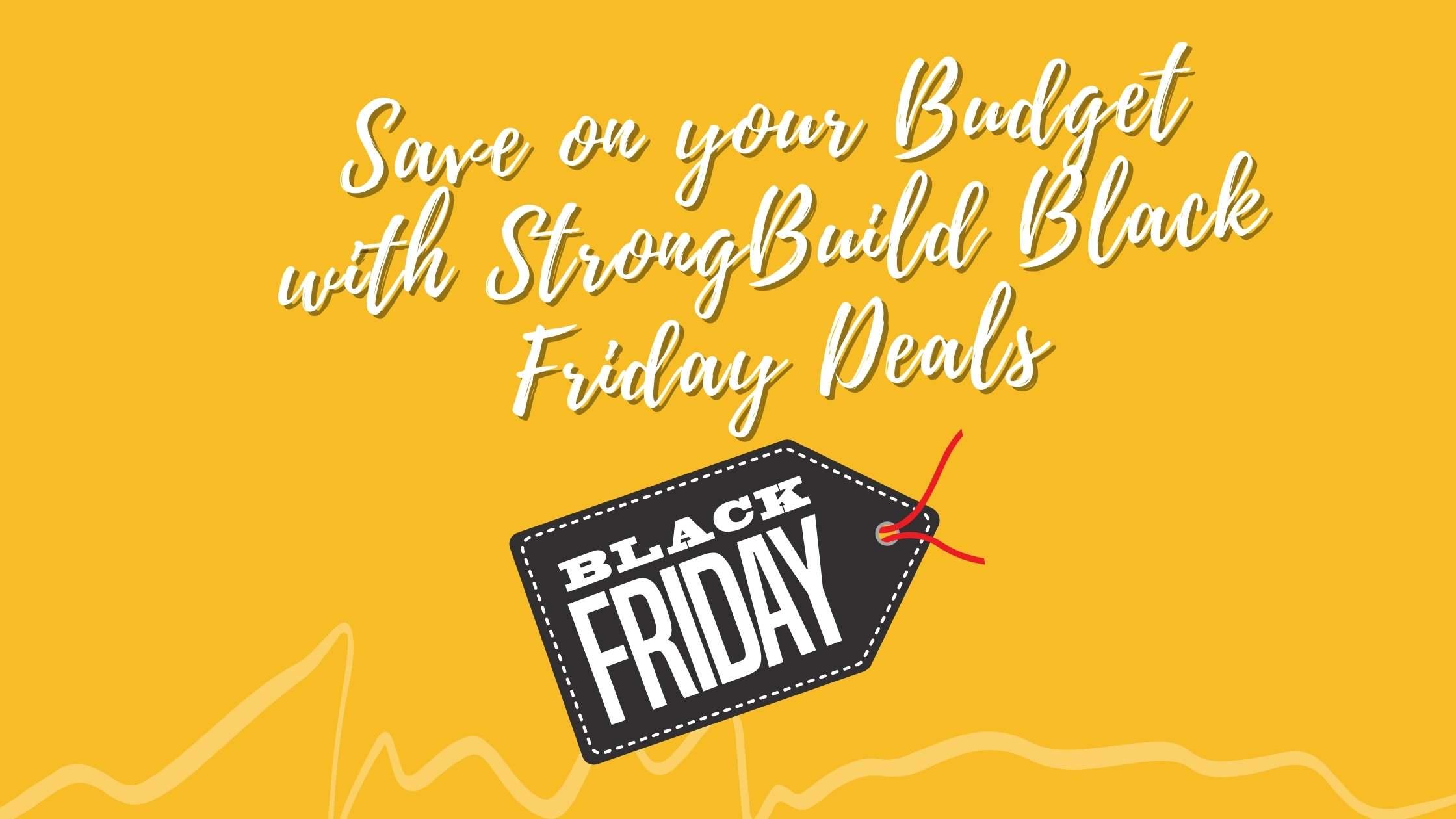 Strongbuild black friday deals