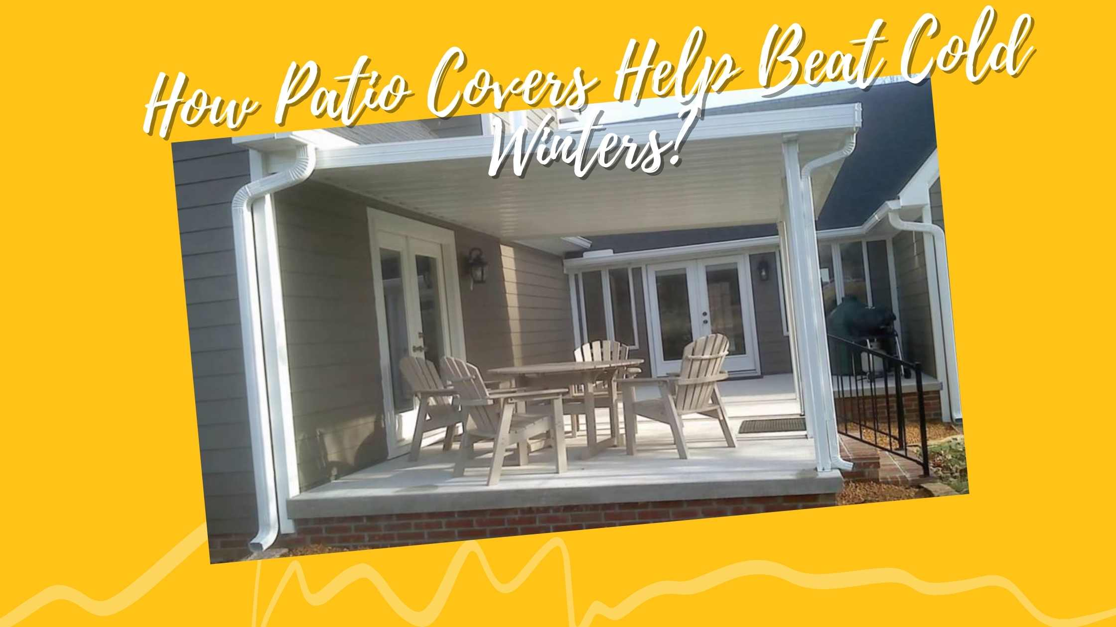 How Patio Covers Help Beat Cold Winters?