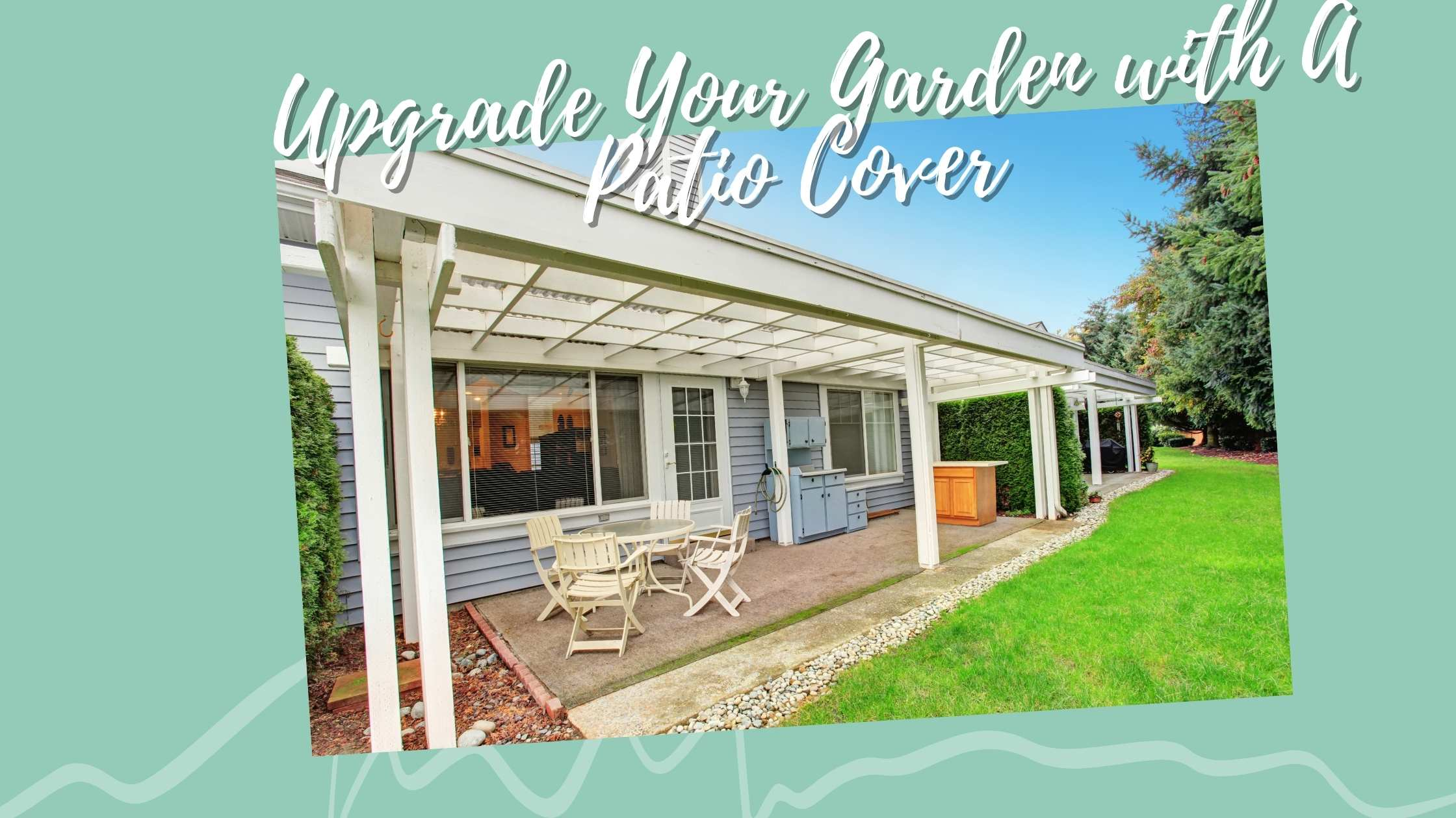 Upgrade Your Garden with A Patio Cover