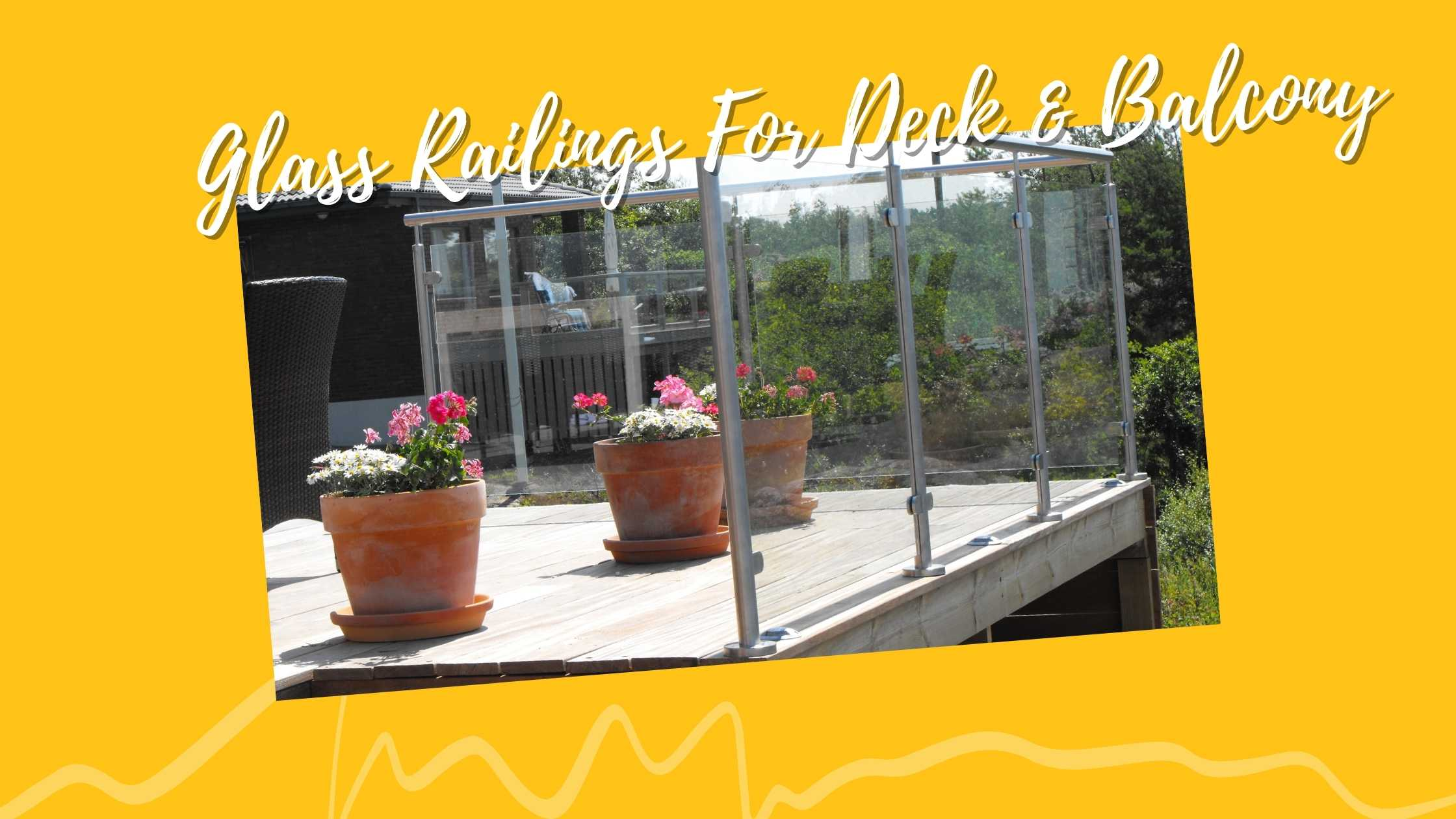 Glass railings for deck & balcony The various options around the house