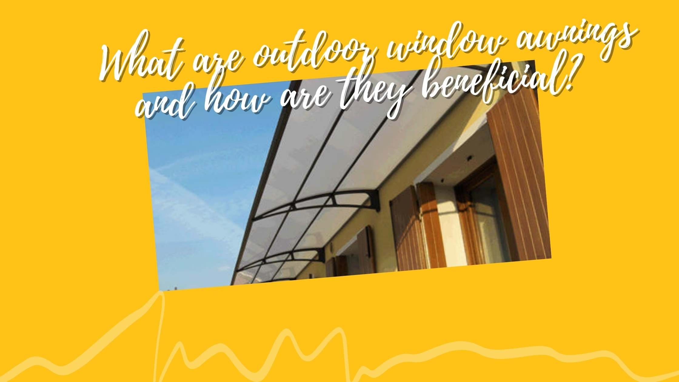 What are outdoor window awnings and how are they beneficial