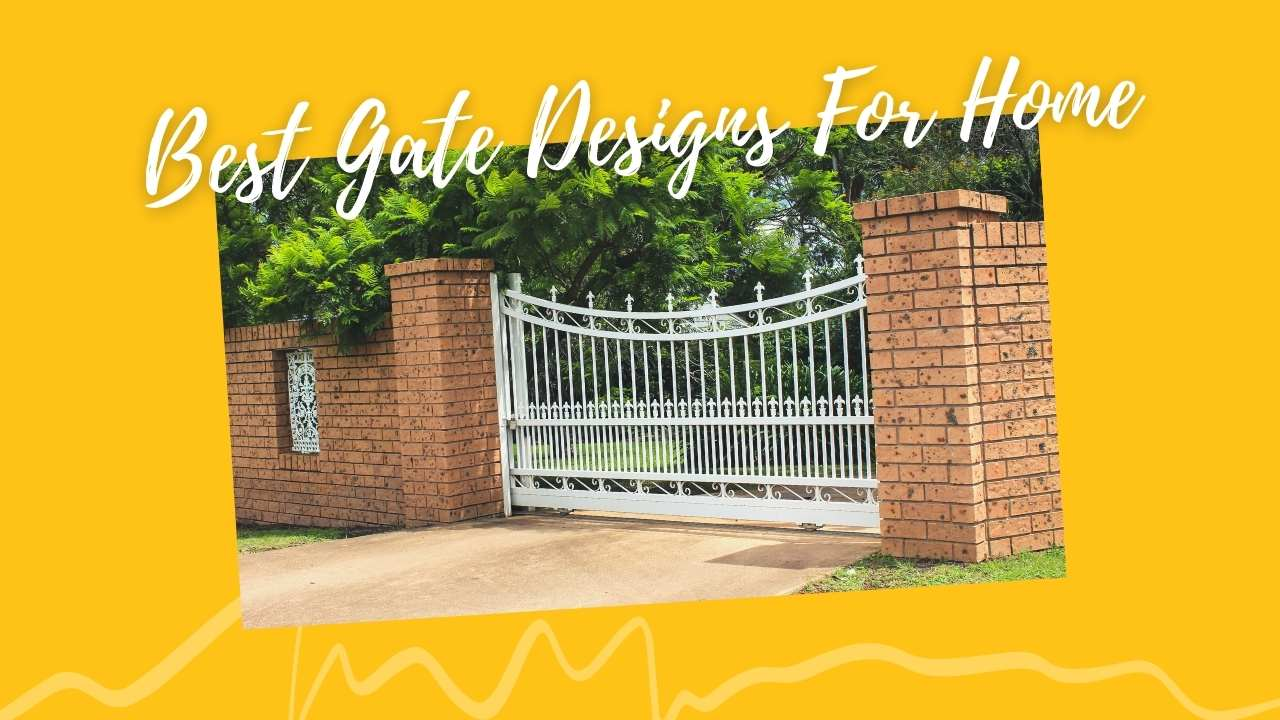 8 Best Gate Designs For Home With Pictures